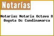 Notarias Notaria Octava 8 Bogota Dc Cundinamarca