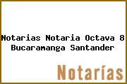 Notarias Notaria Octava 8 Bucaramanga Santander