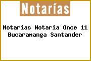 Notarias Notaria Once 11 Bucaramanga Santander