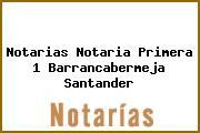 Notarias Notaria Primera 1 Barrancabermeja Santander