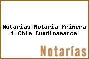 Notarias Notaria Primera 1 Chia Cundinamarca