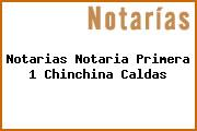 Notarias Notaria Primera 1 Chinchina Caldas