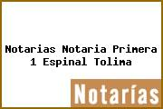 Notarias Notaria Primera 1 Espinal Tolima