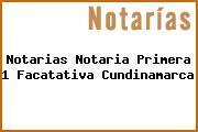 Teléfono y Dirección Notarías, Notaría Primera (1), Facatativa, Cundinamarca