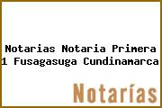 Notarias Notaria Primera 1 Fusagasuga Cundinamarca