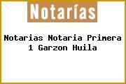 Notarias Notaria Primera 1 Garzon Huila