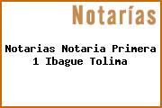 Notarias Notaria Primera 1 Ibague Tolima