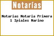 Notarias Notaria Primera 1 Ipiales Narino