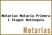 Notarias Notaria Primera 1 Itagui Antioquia