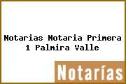Teléfono y Dirección Notarías, Notaría Primera (1), Palmira, Valle