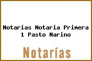 Notarias Notaria Primera 1 Pasto Narino
