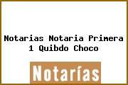 Notarias Notaria Primera 1 Quibdo Choco