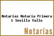 Notarias Notaria Primera 1 Sevilla Valle