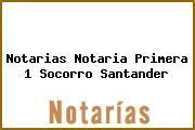 Notarias Notaria Primera 1 Socorro Santander