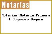 Notarias Notaria Primera 1 Sogamoso Boyaca