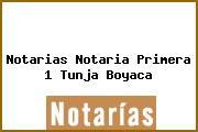 Notarias Notaria Primera 1 Tunja Boyaca