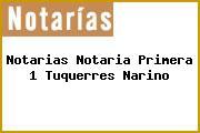 Notarias Notaria Primera 1 Tuquerres Narino