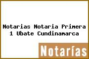 Notarias Notaria Primera 1 Ubate Cundinamarca