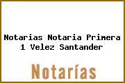 Notarias Notaria Primera 1 Velez Santander