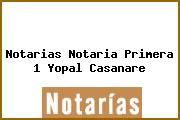 Notarias Notaria Primera 1 Yopal Casanare