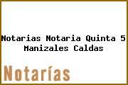 Notarias Notaria Quinta 5 Manizales Caldas