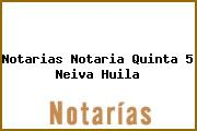 Notarias Notaria Quinta 5 Neiva Huila