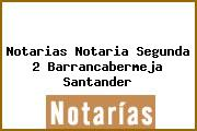 Notarias Notaria Segunda 2 Barrancabermeja Santander