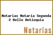 Teléfono y Dirección Notarías, Notaría Segunda (2), Bello, Antioquia