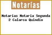 Notarias Notaria Segunda 2 Calarca Quindio