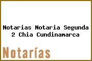 Notarias Notaria Segunda 2 Chia Cundinamarca
