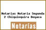 Notarias Notaria Segunda 2 Chiquinquira Boyaca