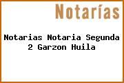 Notarias Notaria Segunda 2 Garzon Huila
