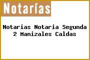 Notarias Notaria Segunda 2 Manizales Caldas