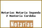 Notarias Notaria Segunda 2 Monteria Cordoba