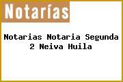 Notarias Notaria Segunda 2 Neiva Huila