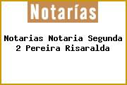 Notarias Notaria Segunda 2 Pereira Risaralda