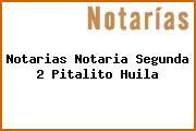 Notarias Notaria Segunda 2 Pitalito Huila