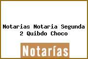 Notarias Notaria Segunda 2 Quibdo Choco