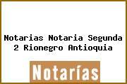 Notarias Notaria Segunda 2 Rionegro Antioquia