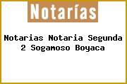 Notarias Notaria Segunda 2 Sogamoso Boyaca