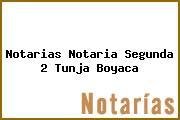 Notarias Notaria Segunda 2 Tunja Boyaca
