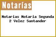 Notarias Notaria Segunda 2 Velez Santander