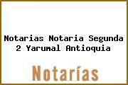 Notarias Notaria Segunda 2 Yarumal Antioquia