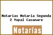Notarias Notaria Segunda 2 Yopal Casanare