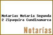 Notarias Notaria Segunda 2 Zipaquira Cundinamarca