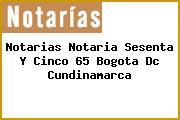 Notarias Notaria Sesenta Y Cinco 65 Bogota Dc Cundinamarca