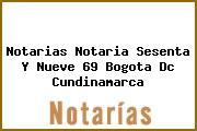 Notarias Notaria Sesenta Y Nueve 69 Bogota Dc Cundinamarca