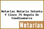 Notarias Notaria Setenta Y Cinco 75 Bogota Dc Cundinamarca