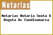 Notarias Notaria Sexta 6 Bogota Dc Cundinamarca