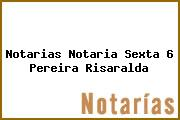 Notarias Notaria Sexta 6 Pereira Risaralda